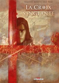 La croix sanglante. Volume 1, Guerre sainte