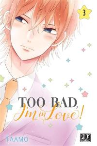 Too bad, I'm in love !. Volume 3,