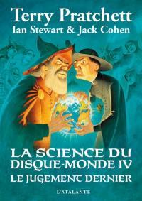 La science du Disque-monde. Vol. 4. Le jugement dernier