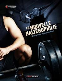 La nouvelle haltérophilie