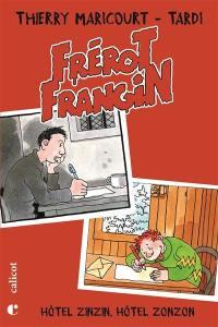 Frérot Frangin. Volume 1, Hôtel Zinzin, hôtel Zonzon