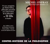 Contre-histoire de la philosophie. Volume 1, L'archipel pré-chrétien
