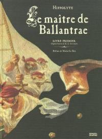 Le maître de Ballantrae. Volume 1,