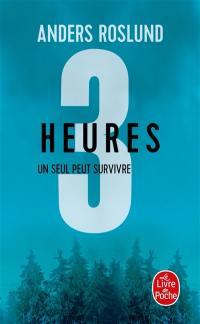 Trilogie 3 secondes, 3 minutes, 3 heures. Volume 3, 3 heures