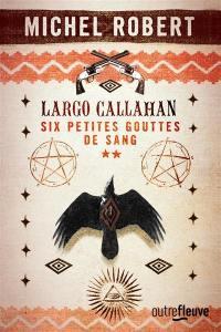 Largo Callahan. Volume 2,