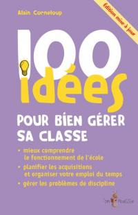 100 idées pour bien gérer sa classe