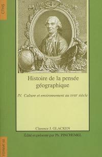 Histoire de la pensée géographique. Volume 4, Culture et environnement au XVIIIe siècle