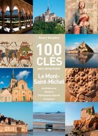 100 clés pour comprendre Le Mont-Saint-Michel