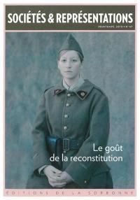 Sociétés & représentations. n° 47, Le goût de la reconstitution