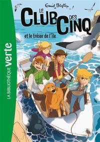 Le club des Cinq. Vol. 1. Le club des Cinq et le trésor de l'île