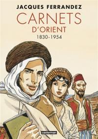 Carnets d'Orient. Volume 1, 1830-1954