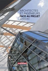 Architectes et ingénieurs face au projet