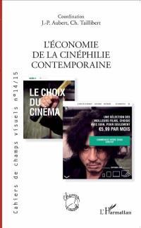 Cahiers de champs visuels. n° 14-15, L'économie de la cinéphilie contemporaine