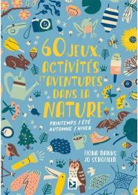 60 jeux, activités et aventures dans la nature