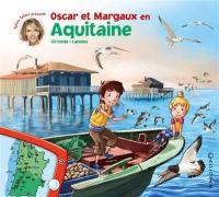 Les voyages d'Oscar et Margaux. Volume 14, Oscar et Margaux en Aquitaine