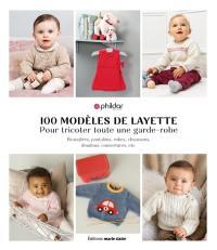 100 modèles de layette pour tricoter toute une garde-robe