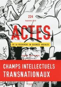 Actes de la recherche en sciences sociales. n° 224, Champs intellectuels transnationaux
