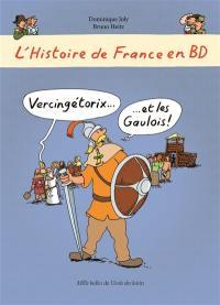 L'histoire de France en BD. Vol. 5. Vercingétorix et les Gaulois !