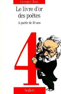 Le livre d'or des poètes. Volume 4, A partir de 10 ans