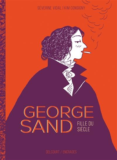 George Sand : fille du siècle