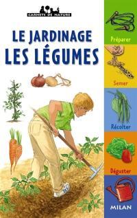 Le jardinage, les légumes