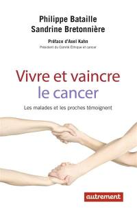 Vivre et vaincre le cancer