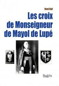 Les croix de monseigneur de Mayol de Lupé
