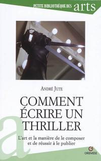 Comment écrire un thriller