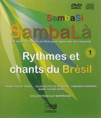 Sambasi sambalà. Volume 1, Rythmes et chants du Brésil