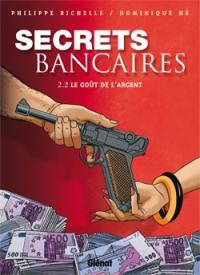 Secrets bancaires. Volume 2-2, Le goût de l'argent