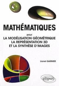 Mathématiques pour la modélisation géométrique, la représentation 3D et la synthèse d'images