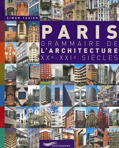 Paris, grammaire de l'architecture, XXe-XXIe siècles