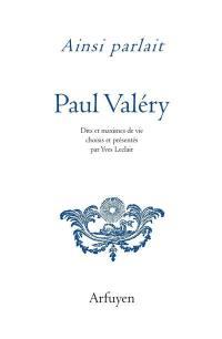Ainsi parlait Paul Valéry