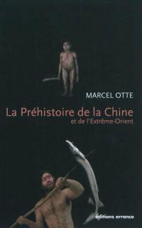 La préhistoire de la Chine et de l'Extrême-Orient
