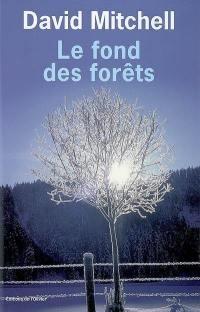Le fond des forêts