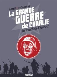 La Grande Guerre de Charlie. Vol. 6. De Messines à Passchendaele