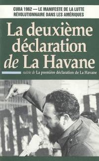 La deuxième déclaration de La Havane : Cuba 1962, le manifeste de la lutte révolutionnaire dans les Amériques.