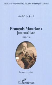 François Mauriac, journaliste 1948-1958
