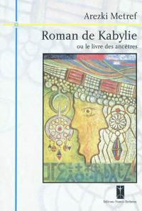 Roman de Kabylie ou Le livre des ancêtres
