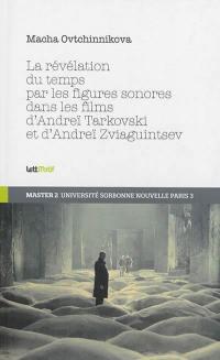 La révélation du temps par les figures sonores dans les films d'Andreï Tarkovski et d'Andreï Zviaguintsev