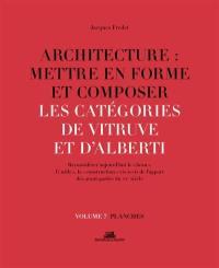 Architecture, mettre en forme et composer. Volume 7, Les catégories de Vitruve et d'Alberti