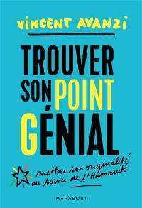 Trouver son point génial