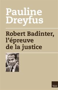 Robert Badinter : l'épreuve de la justice