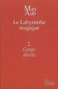 Le labyrinthe magique. Volume 2, Campo abierto