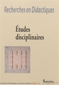 Recherches en didactiques. n° 23, Etudes disciplinaires