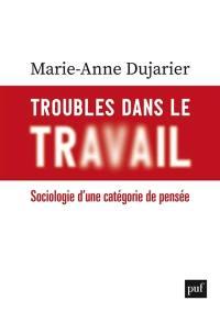 Troubles dans le travail : sociologie d'une catégorie de pensée