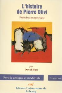 L'histoire de Pierre Olivi, franciscain persécuté