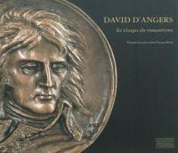 David d'Angers, les visages du romantisme