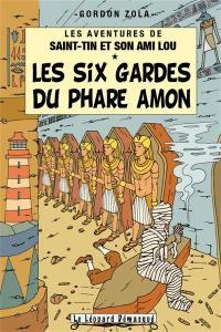 Les aventures de Saint-Tin et son ami Lou. Volume 12, Les six gardes du phare Amon