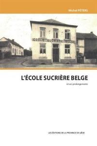 L'Ecole sucrière belge et ses prolongements